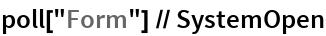 "poll[""Form""] // SystemOpen"