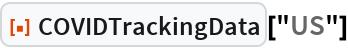 "ResourceFunction[""COVIDTrackingData""][""US""]"