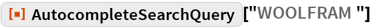 """ResourceFunction[""""AutocompleteSearchQuery""""][""""WOOLFRAM """"]"""