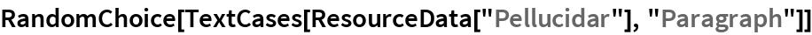 "RandomChoice[TextCases[ResourceData[""Pellucidar""], ""Paragraph""]]"