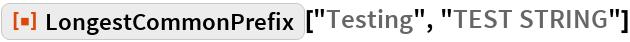 "ResourceFunction[""LongestCommonPrefix""][""Testing"", ""TEST STRING""]"