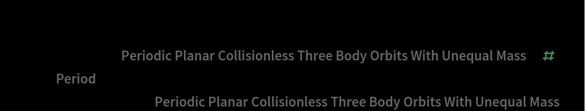 "Max[AssociationMap[   ResourceData[       ""Periodic Planar Collisionless Three Body Orbits With Unequal Mass""][#][""Period""] &, Keys[ResourceData[     ""Periodic Planar Collisionless Three Body Orbits With Unequal Mass""]]]]"