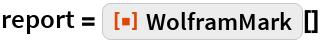 """report = ResourceFunction[""""WolframMark""""][]"""