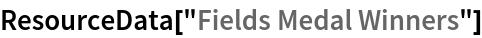 """ResourceData[""""Fields Medal Winners""""]"""