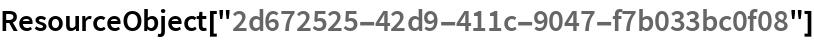 """ResourceObject[""""2d672525-42d9-411c-9047-f7b033bc0f08""""]"""