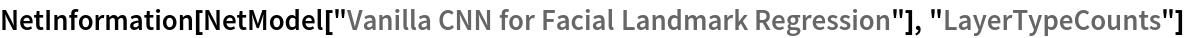 "NetInformation[  NetModel[""Vanilla CNN for Facial Landmark Regression""], \ ""LayerTypeCounts""]"