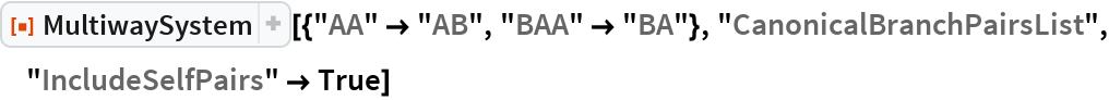"ResourceFunction[  ""MultiwaySystem""][{""AA"" -> ""AB"", ""BAA"" -> ""BA""}, ""CanonicalBranchPairsList"", ""IncludeSelfPairs"" -> True]"