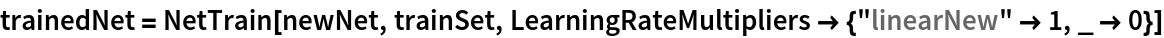 """trainedNet = NetTrain[newNet, trainSet, LearningRateMultipliers -> {""""linearNew"""" -> 1, _ -> 0}]"""