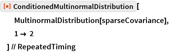 """ResourceFunction[""""ConditionedMultinormalDistribution""""][   MultinormalDistribution[sparseCovariance],   1 -> 2   ] // RepeatedTiming"""