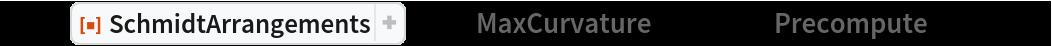 """pre = ResourceFunction[""""SchmidtArrangements""""][-3, """"MaxCurvature"""" -> 100, """"Precompute"""" -> True];"""