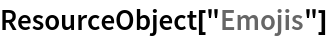 """ResourceObject[""""Emojis""""]"""
