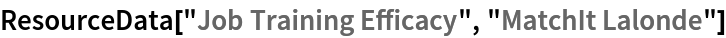 "ResourceData[\!\(\* TagBox[""\""\<Job Training Efficacy\>\"""", #& , BoxID -> ""ResourceTag-Job Training Efficacy-Input"", AutoDelete->True]\), ""MatchIt Lalonde""]"