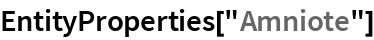 "EntityProperties[""Amniote""]"