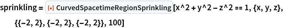 "sprinkling = ResourceFunction[""CurvedSpacetimeRegionSprinkling""][   x^2 + y^2 - z^2 == 1, {x, y, z}, {{-2, 2}, {-2, 2}, {-2, 2}}, 100]"