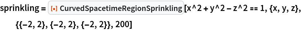 "sprinkling = ResourceFunction[""CurvedSpacetimeRegionSprinkling""][   x^2 + y^2 - z^2 == 1, {x, y, z}, {{-2, 2}, {-2, 2}, {-2, 2}}, 200]"