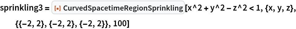 "sprinkling3 = ResourceFunction[""CurvedSpacetimeRegionSprinkling""][   x^2 + y^2 - z^2 < 1, {x, y, z}, {{-2, 2}, {-2, 2}, {-2, 2}}, 100]"