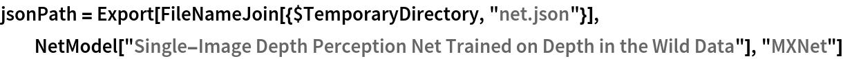 "jsonPath = Export[FileNameJoin[{$TemporaryDirectory, ""net.json""}], NetModel[""Single-Image Depth Perception Net Trained on Depth in the \ Wild Data""], ""MXNet""]"