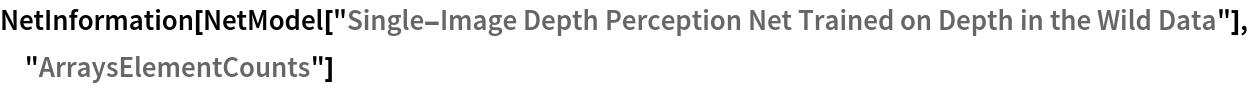 "NetInformation[  NetModel[""Single-Image Depth Perception Net Trained on Depth in the \ Wild Data""], ""ArraysElementCounts""]"
