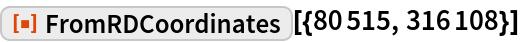 """ResourceFunction[""""FromRDCoordinates""""][{80515, 316108}]"""