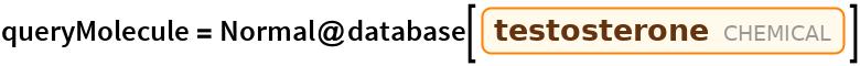 "queryMolecule = Normal@database[Entity[""Chemical"", ""Testosterone""]]"