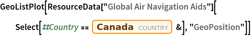 """GeoListPlot[  ResourceData[""""Global Air Navigation Aids""""][   Select[#Country == Entity[""""Country"""", """"Canada""""] &], """"GeoPosition""""]]"""