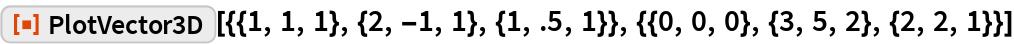 """ResourceFunction[  """"PlotVector3D""""][{{1, 1, 1}, {2, -1, 1}, {1, .5, 1}}, {{0, 0, 0}, {3, 5, 2}, {2, 2, 1}}]"""