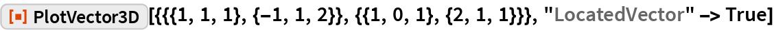 """ResourceFunction[  """"PlotVector3D""""][{{{1, 1, 1}, {-1, 1, 2}}, {{1, 0, 1}, {2, 1, 1}}}, """"LocatedVector"""" -> True]"""