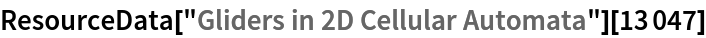 "ResourceData[""Gliders in 2D Cellular Automata""][13047]"