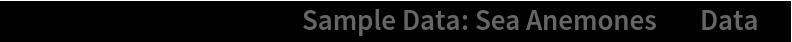 "ListPlot[ResourceData[\!\(\* TagBox[""\""\<Sample Data: Sea Anemones\>\"""", #& , BoxID -> ""ResourceTag-Sample Data: Sea Anemones-Input"", AutoDelete->True]\), ""Data""]]"