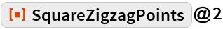 "ResourceFunction[""SquareZigzagPoints""]@2"