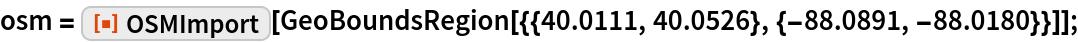 "osm = ResourceFunction[""OSMImport""][    GeoBoundsRegion[{{40.0111, 40.0526}, {-88.0891, -88.0180}}]];"