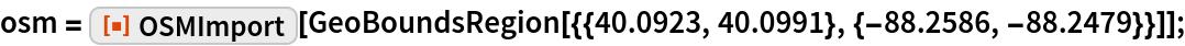 "osm = ResourceFunction[""OSMImport""][    GeoBoundsRegion[{{40.0923, 40.0991}, {-88.2586, -88.2479}}]];"