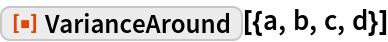 """ResourceFunction[""""VarianceAround""""][{a, b, c, d}]"""