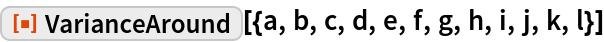"""ResourceFunction[  """"VarianceAround""""][{a, b, c, d, e, f, g, h, i, j, k, l}]"""