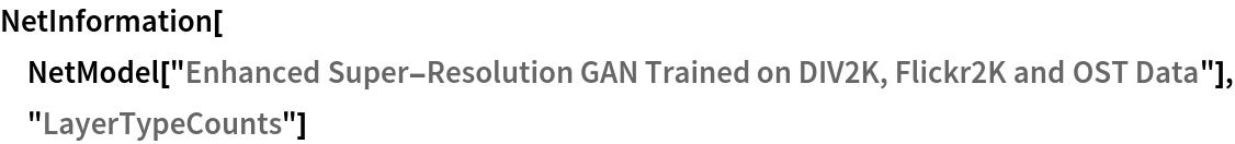 "NetInformation[  NetModel[""Enhanced Super-Resolution GAN Trained on DIV2K, Flickr2K \ and OST Data""], ""LayerTypeCounts""]"