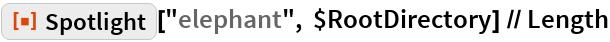 "ResourceFunction[""Spotlight""][""elephant"", $RootDirectory] // Length"