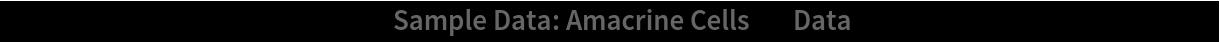 "PointValuePlot[ResourceData[\!\(\* TagBox[""\""\<Sample Data: Amacrine Cells\>\"""", #& , BoxID -> ""ResourceTag-Sample Data: Amacrine Cells-Input"", AutoDelete->True]\), ""Data""], PlotLegends -> Automatic]"