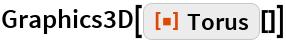 """Graphics3D[ResourceFunction[""""Torus""""][]]"""