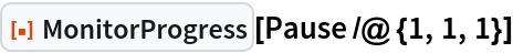 "ResourceFunction[""MonitorProgress""][Pause /@ {1, 1, 1}]"