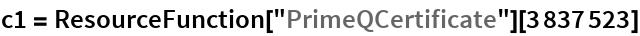 """c1 = ResourceFunction[""""PrimeQCertificate""""][3837523]"""