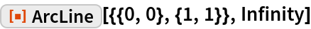 """ResourceFunction[""""ArcLine""""][{{0, 0}, {1, 1}}, Infinity]"""