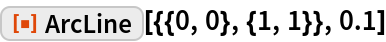 """ResourceFunction[""""ArcLine""""][{{0, 0}, {1, 1}}, 0.1]"""