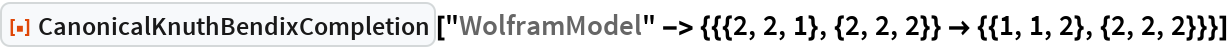 """ResourceFunction[""""CanonicalKnuthBendixCompletion""""][  """"WolframModel"""" -> {{{2, 2, 1}, {2, 2, 2}} -> {{1, 1, 2}, {2, 2, 2}}}]"""