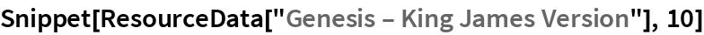 """Snippet[ResourceData[""""Genesis \[Dash] King James Version""""], 10]"""