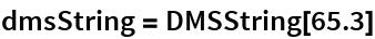 dmsString = DMSString[65.3]