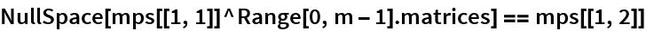 NullSpace[mps[[1, 1]]^Range[0, m - 1].matrices] == mps[[1, 2]]
