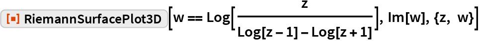 """ResourceFunction[""""RiemannSurfacePlot3D""""][  w == Log[z/(Log[z - 1] - Log[z + 1])], Im[w], {z, w}]"""