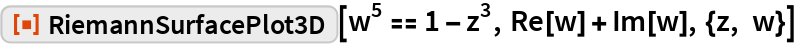 """ResourceFunction[""""RiemannSurfacePlot3D""""][w^5 == 1 - z^3, Re[w] + Im[w], {z, w}]"""