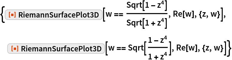 """{ResourceFunction[""""RiemannSurfacePlot3D""""][   w == Sqrt[1 - z^4]/Sqrt[1 + z^4], Re[w], {z, w}],  ResourceFunction[""""RiemannSurfacePlot3D""""][   w == Sqrt[(1 - z^4)/(1 + z^4)], Re[w], {z, w}]}"""