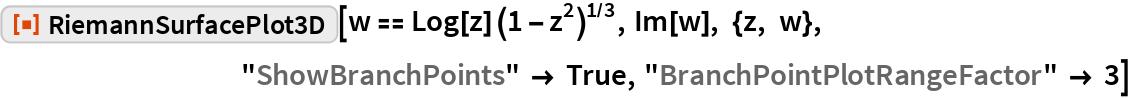 """ResourceFunction[""""RiemannSurfacePlot3D""""][w == Log[z] (1 - z^2)^(1/3), Im[w], {z, w}, """"ShowBranchPoints"""" -> True, """"BranchPointPlotRangeFactor"""" -> 3]"""